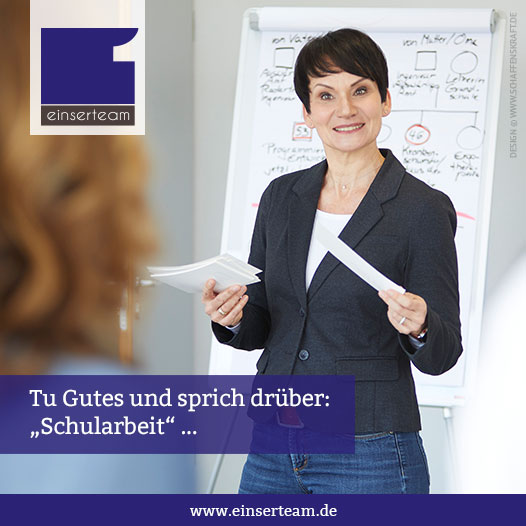 """Tu Gutes und sprich drüber: """"Schularbeit"""""""